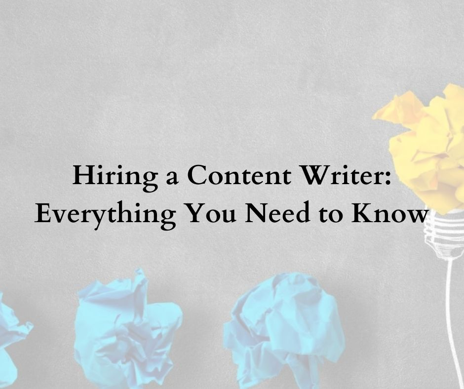 Hiring a content writer everything you need to know